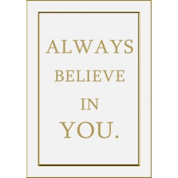 Always Believe in You