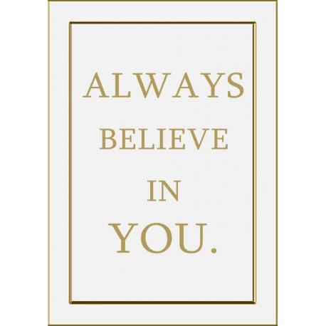 Always Believe in You